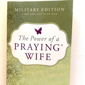 The Power of a Praying Wife : Military Edition